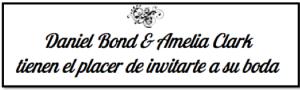 Invitación boda Daniel Bond & Amelia Clark